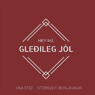 una_stef_og_storsveit_reykjavikur_-_hey_thu_gledileg_jol.jpeg